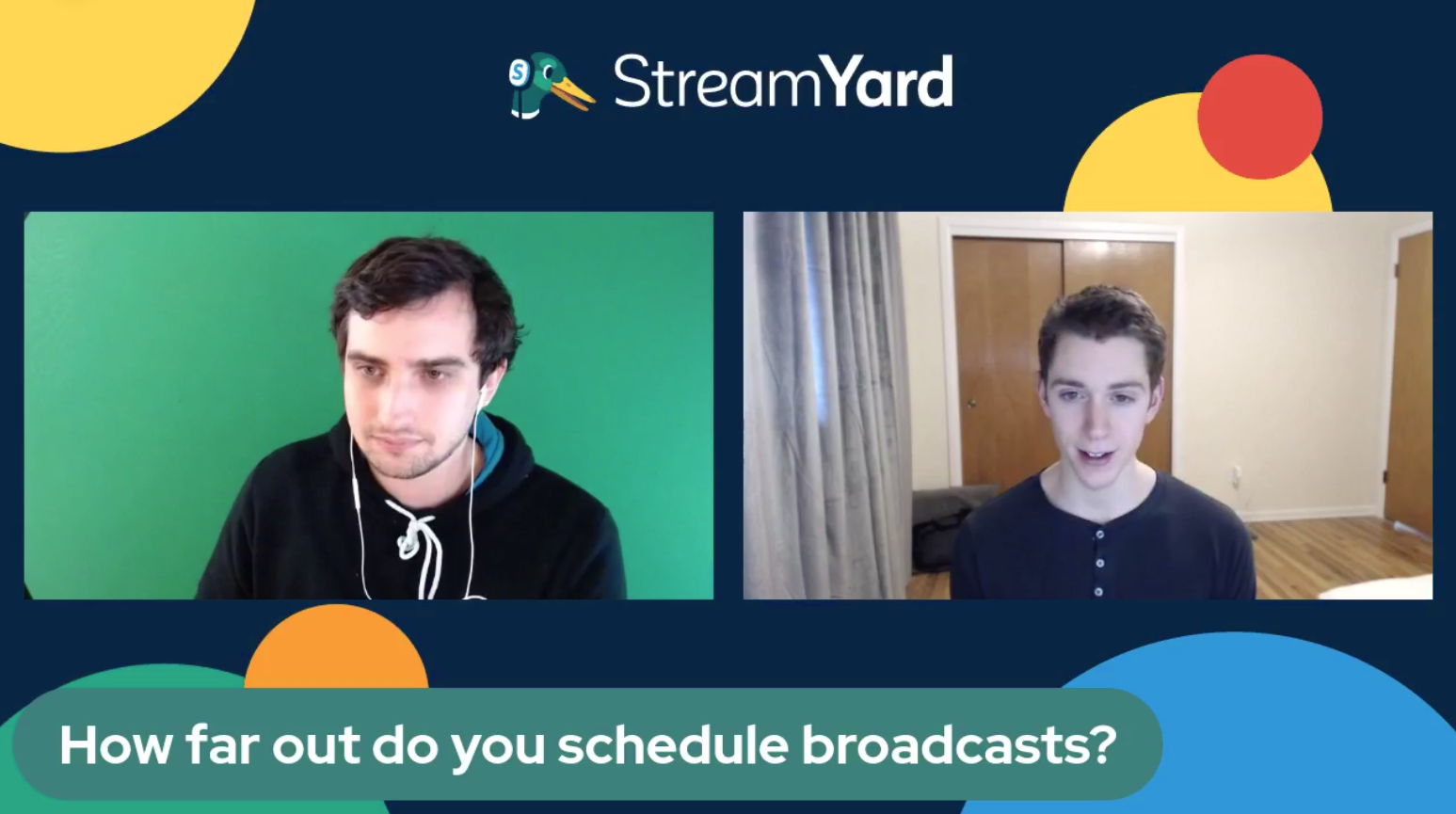 18 How far out do you schedule broadcasts - Streamyard Town Hall 116