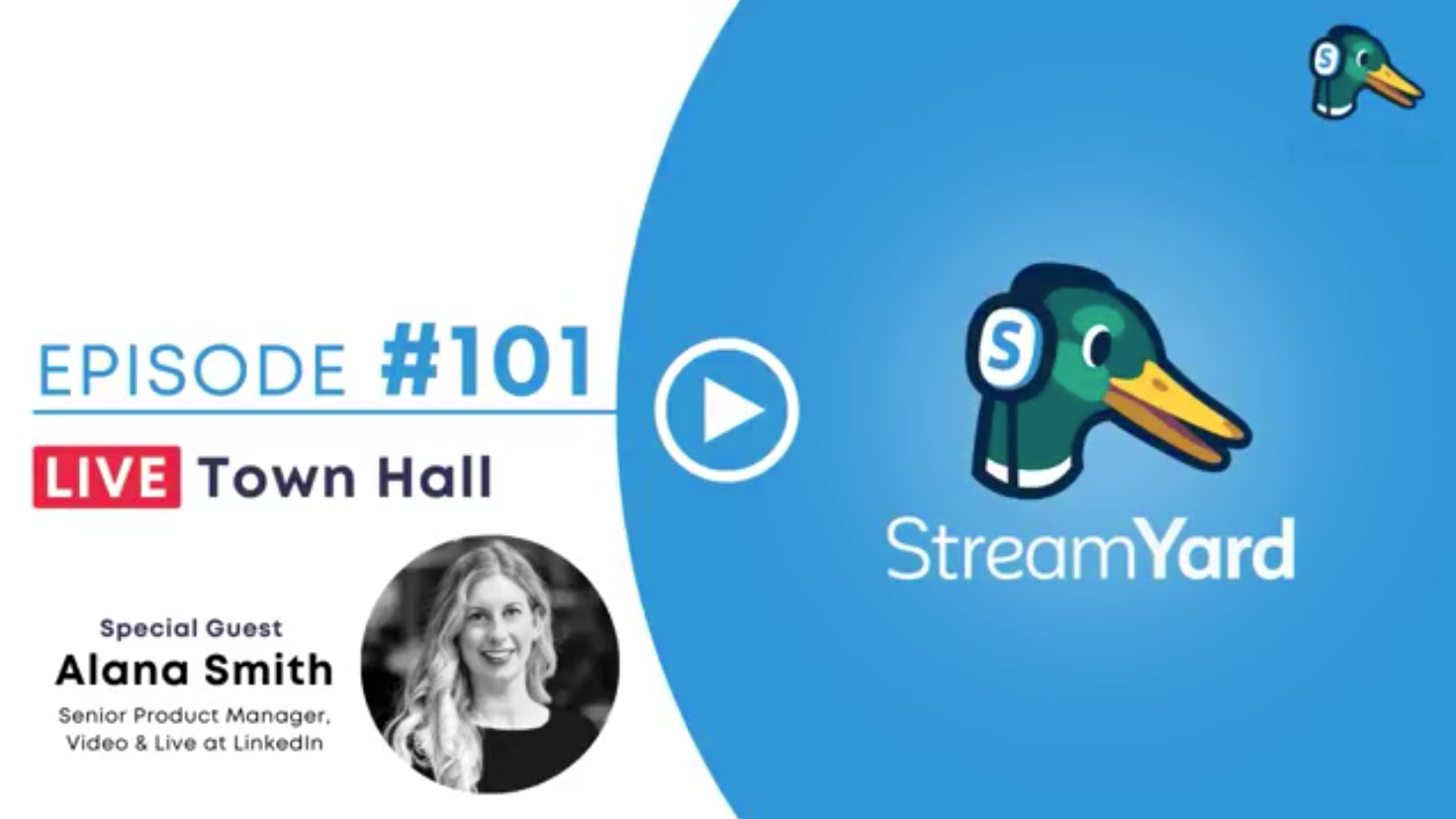 StreamYard Town Hall Episode 101 Special guest! Alana Smith Senior Product Manager for Video & Live at LinkedIn